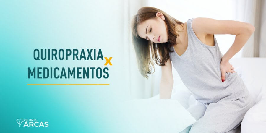 Quiropraxia x Medicamentos
